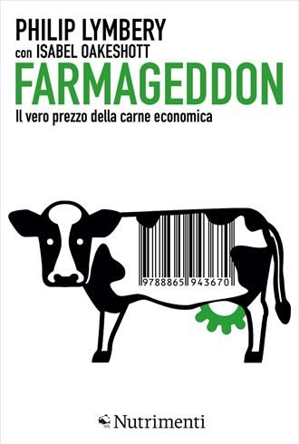 Farmageddon Il vero costo della carne economica